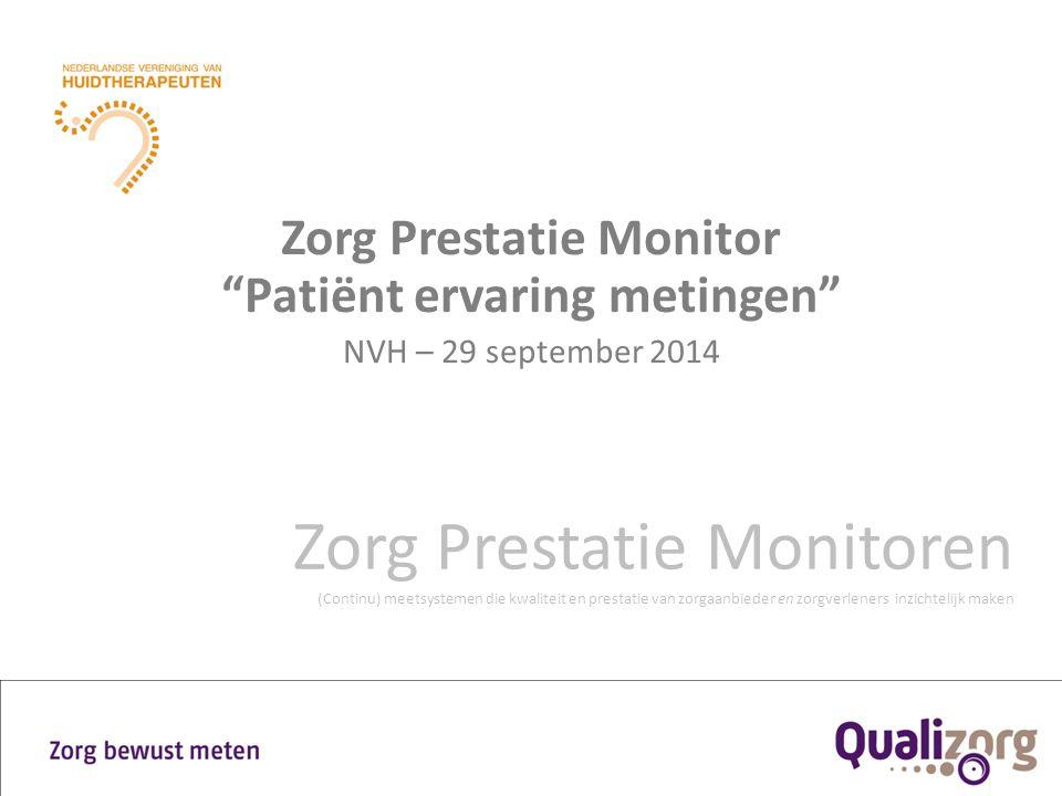 Zorg Prestatie Monitoren (Continu) meetsystemen die kwaliteit en prestatie van zorgaanbieder en zorgverleners inzichtelijk maken Zorg Prestatie Monito