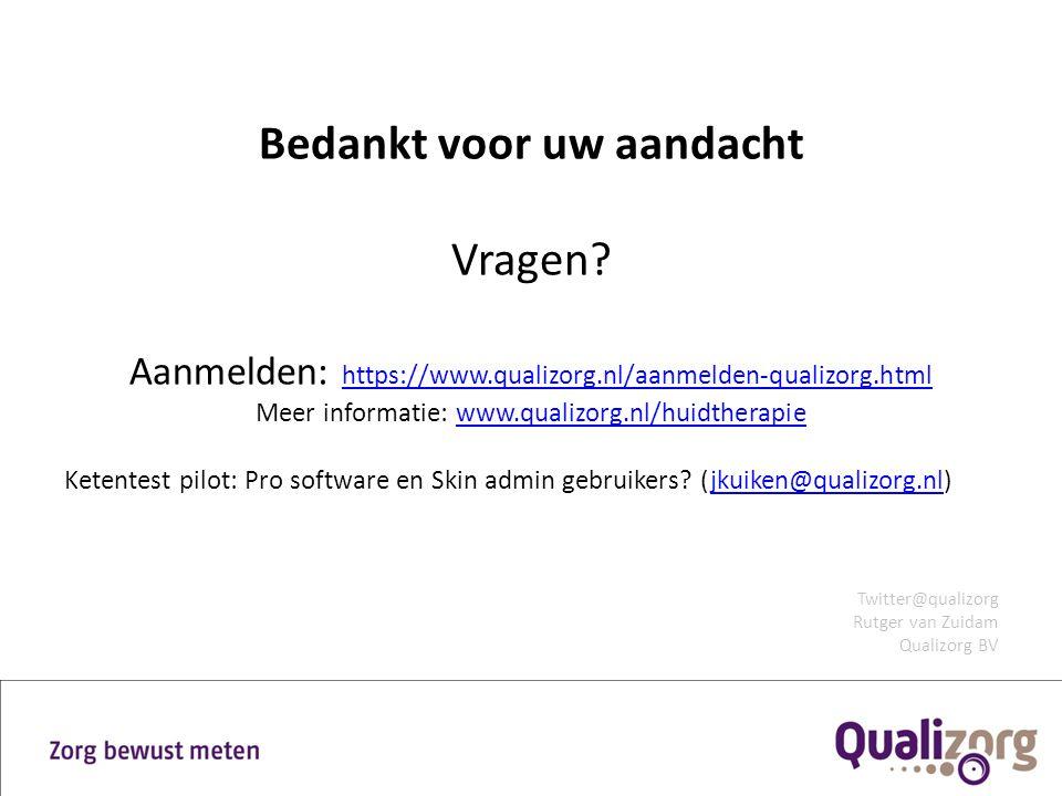 Bedankt voor uw aandacht Vragen? Aanmelden: https://www.qualizorg.nl/aanmelden-qualizorg.html https://www.qualizorg.nl/aanmelden-qualizorg.html Meer i