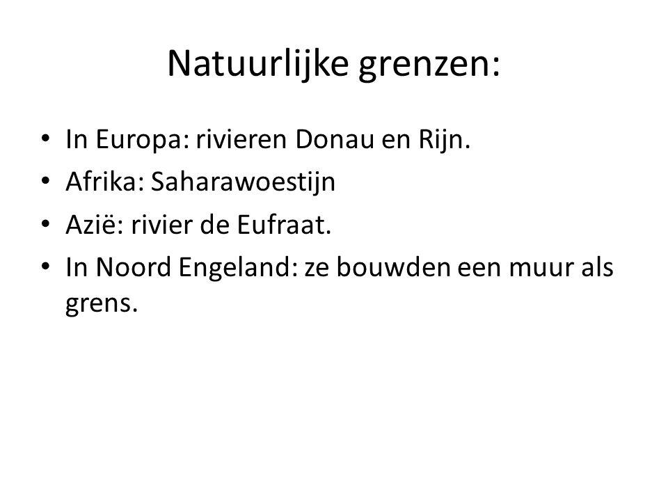 Natuurlijke grenzen: In Europa: rivieren Donau en Rijn.