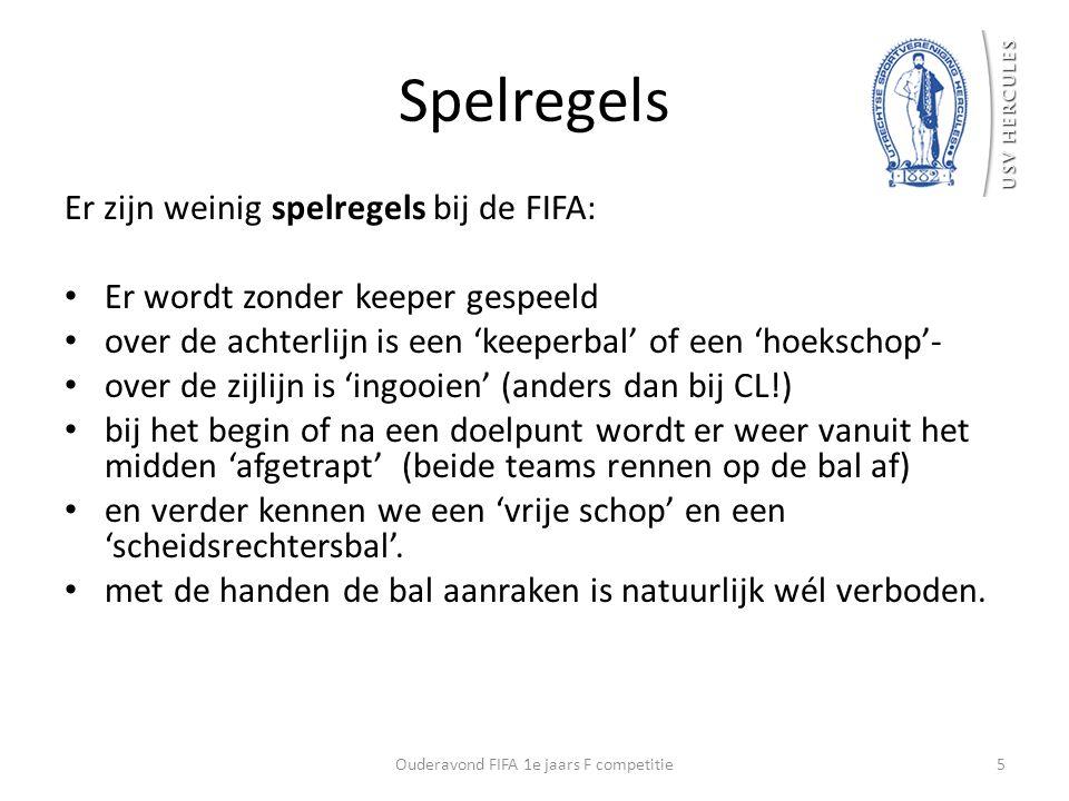 Spelregels Er zijn weinig spelregels bij de FIFA: Er wordt zonder keeper gespeeld over de achterlijn is een 'keeperbal' of een 'hoekschop'- over de zi