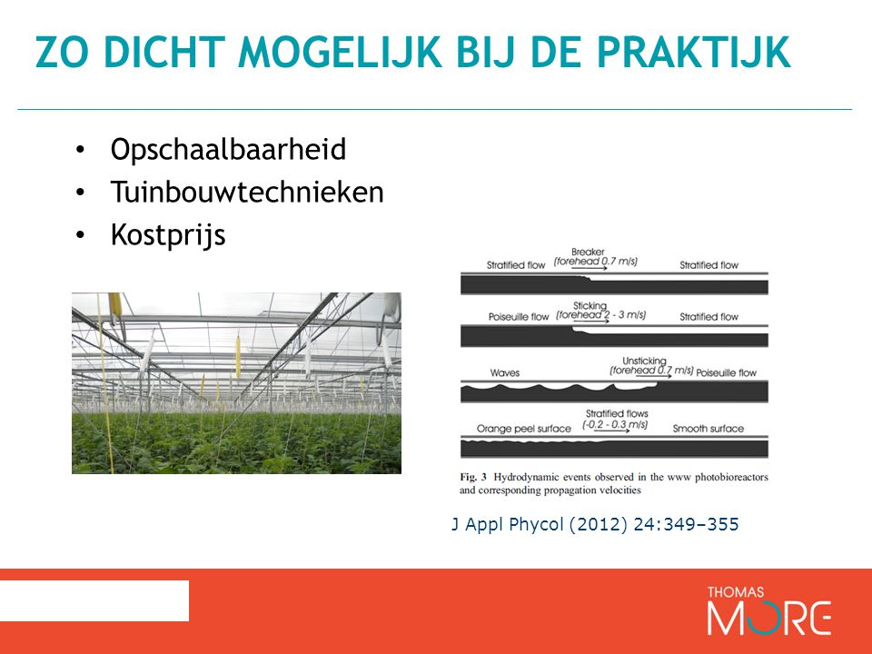 Opschaalbaarheid Tuinbouwtechnieken Kostprijs ZO DICHT MOGELIJK BIJ DE PRAKTIJK J Appl Phycol (2012) 24:349–355