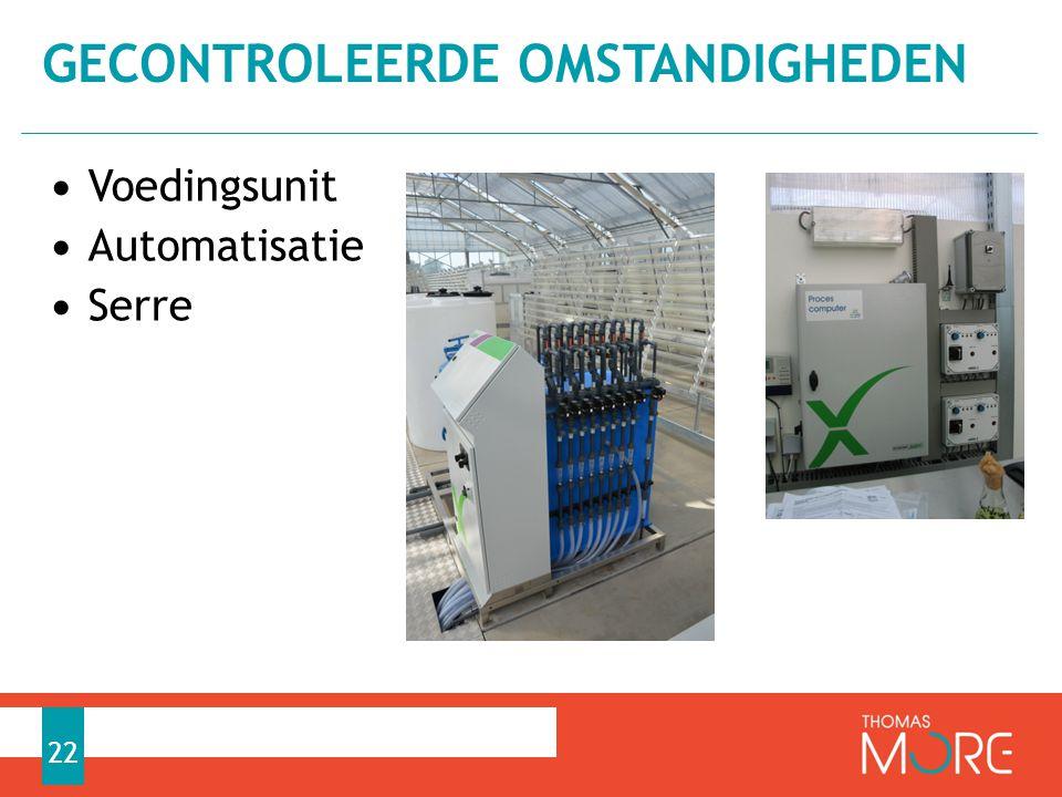 Voedingsunit Automatisatie Serre GECONTROLEERDE OMSTANDIGHEDEN 22