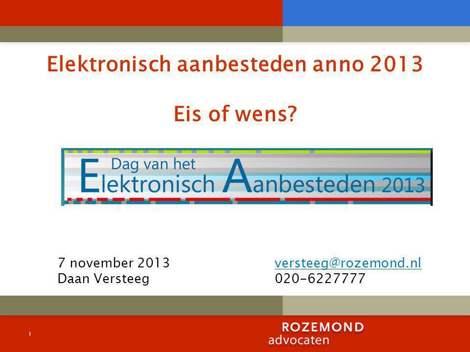 1 Elektronisch aanbesteden anno 2013 Eis of wens.