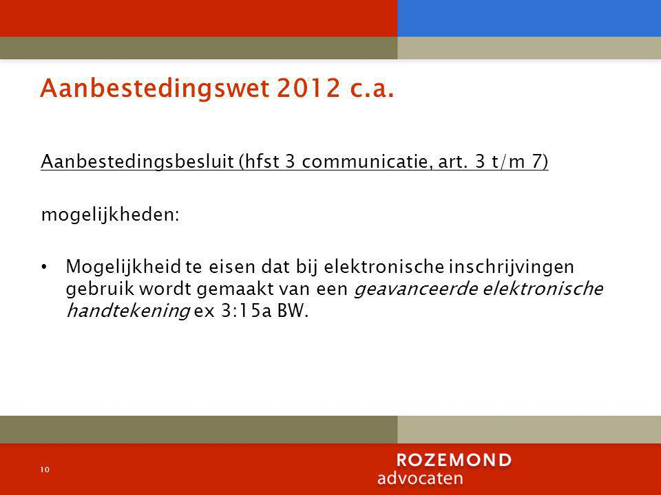 Aanbestedingswet 2012 c.a. Aanbestedingsbesluit (hfst 3 communicatie, art.