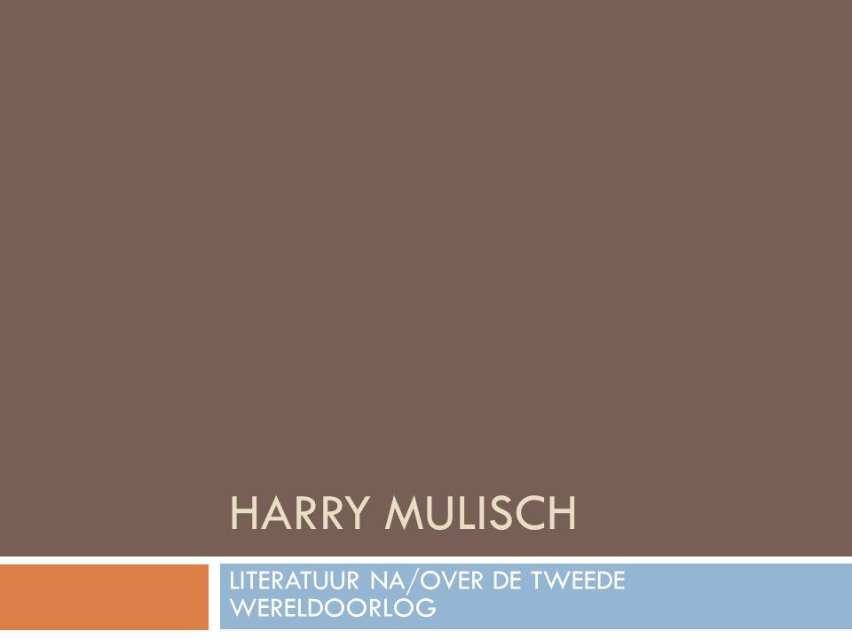HARRY MULISCH LITERATUUR NA/OVER DE TWEEDE WERELDOORLOG