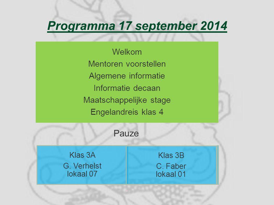 Programma 17 september 2014 Welkom Mentoren voorstellen Algemene informatie Informatie decaan Maatschappelijke stage Engelandreis klas 4 Klas 3A G.