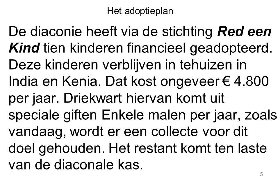 Het adoptieplan De diaconie heeft via de stichting Red een Kind tien kinderen financieel geadopteerd.