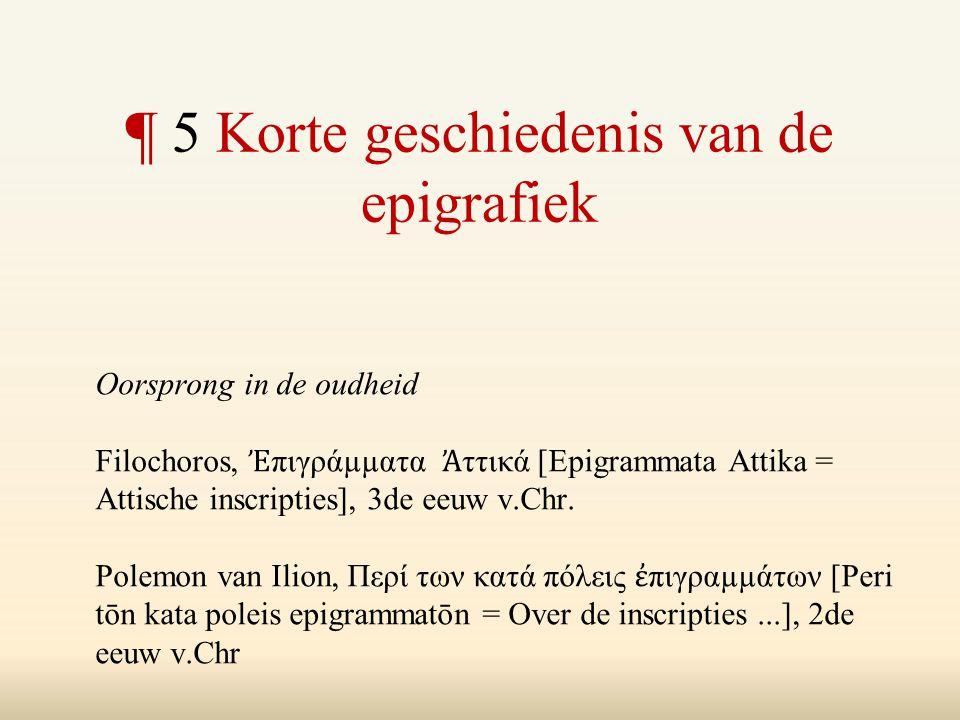 Oorsprong in de oudheid Filochoros, Ἐ πιγράµµατα Ἀ ττικά [Epigrammata Attika = Attische inscripties], 3de eeuw v.Chr.