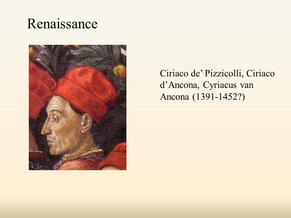 Ciriaco de' Pizzicolli, Ciriaco d'Ancona, Cyriacus van Ancona (1391-1452 ) Renaissance