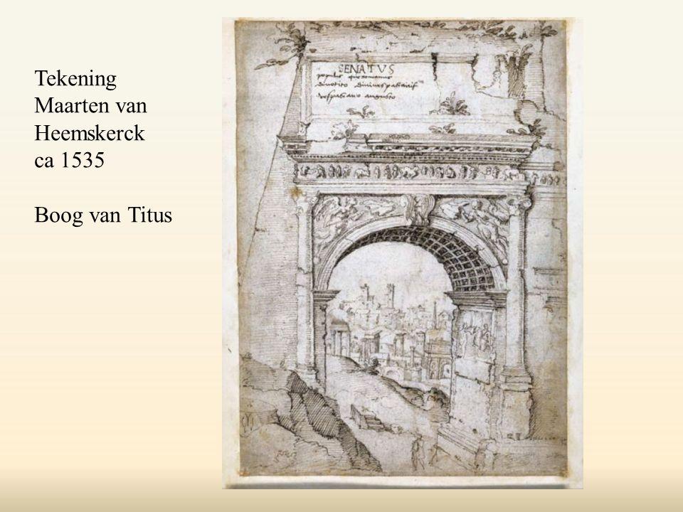 Tekening Maarten van Heemskerck ca 1535 Boog van Titus