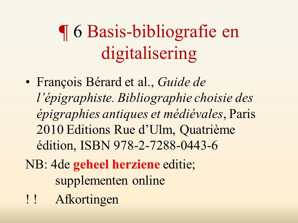 ¶ 6 Basis-bibliografie en digitalisering François Bérard et al., Guide de l'épigraphiste.