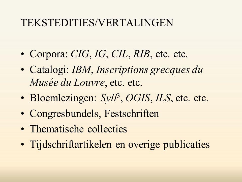 TEKSTEDITIES/VERTALINGEN Corpora: CIG, IG, CIL, RIB, etc.
