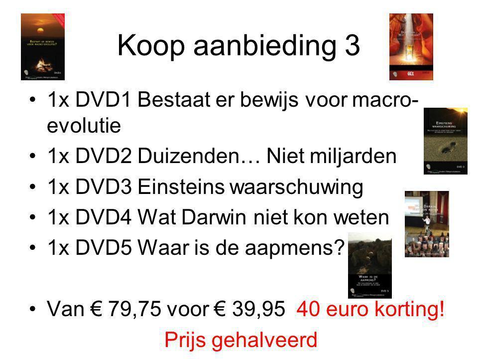 Koop aanbieding 3 1x DVD1 Bestaat er bewijs voor macro- evolutie 1x DVD2 Duizenden… Niet miljarden 1x DVD3 Einsteins waarschuwing 1x DVD4 Wat Darwin n