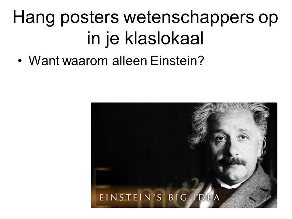 Hang posters wetenschappers op in je klaslokaal Want waarom alleen Einstein?