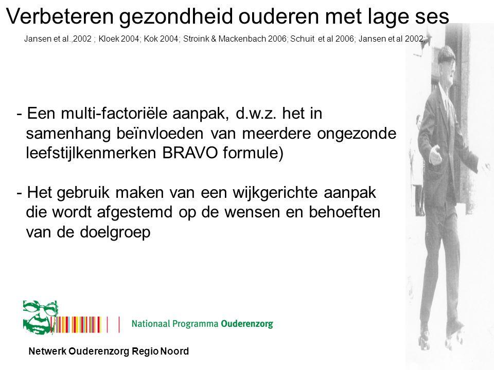 Netwerk Ouderenzorg Regio Noord Verbeteren gezondheid ouderen met lage ses - Een multi-factoriële aanpak, d.w.z.