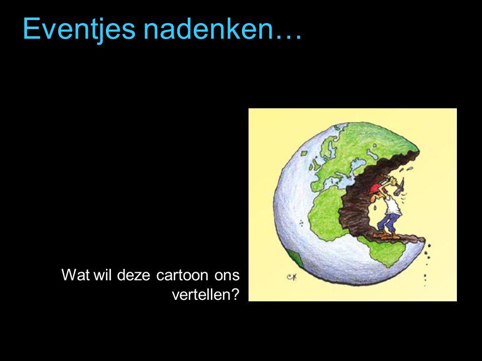 Eventjes nadenken… Wat wil deze cartoon ons vertellen?