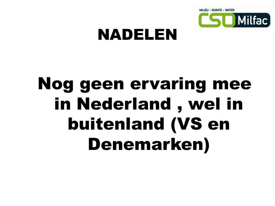 Nog geen ervaring mee in Nederland, wel in buitenland (VS en Denemarken)