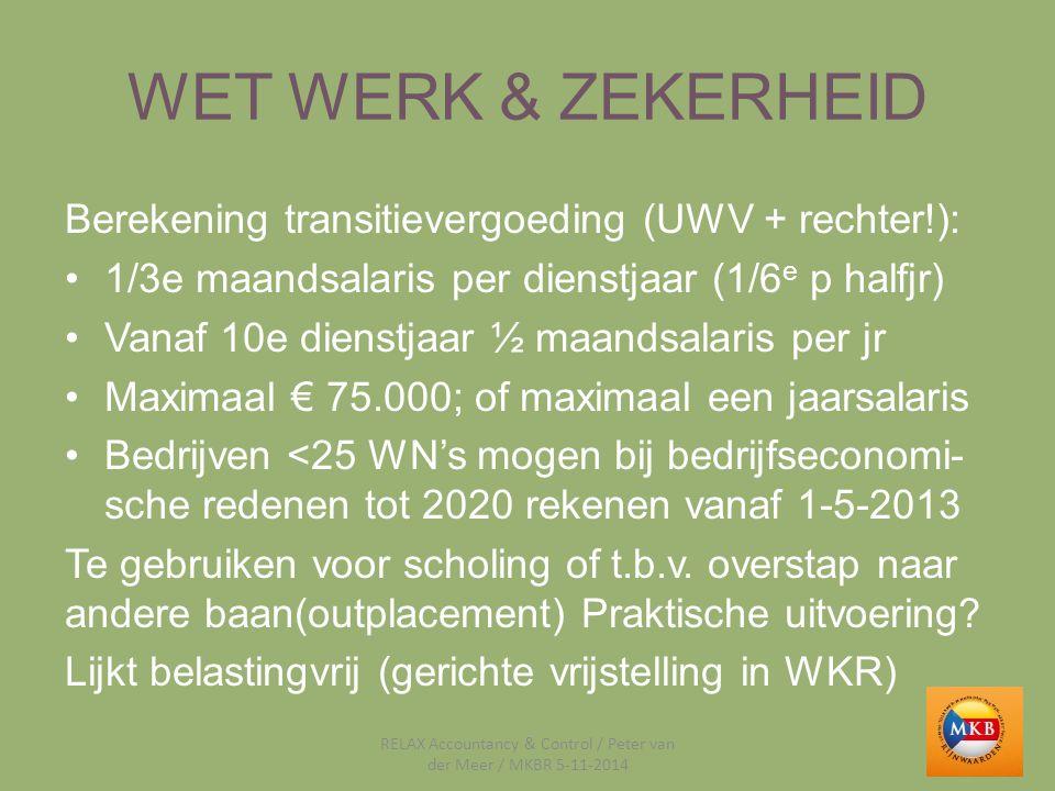 WET WERK & ZEKERHEID Berekening transitievergoeding (UWV + rechter!): 1/3e maandsalaris per dienstjaar (1/6 e p halfjr) Vanaf 10e dienstjaar ½ maandsa