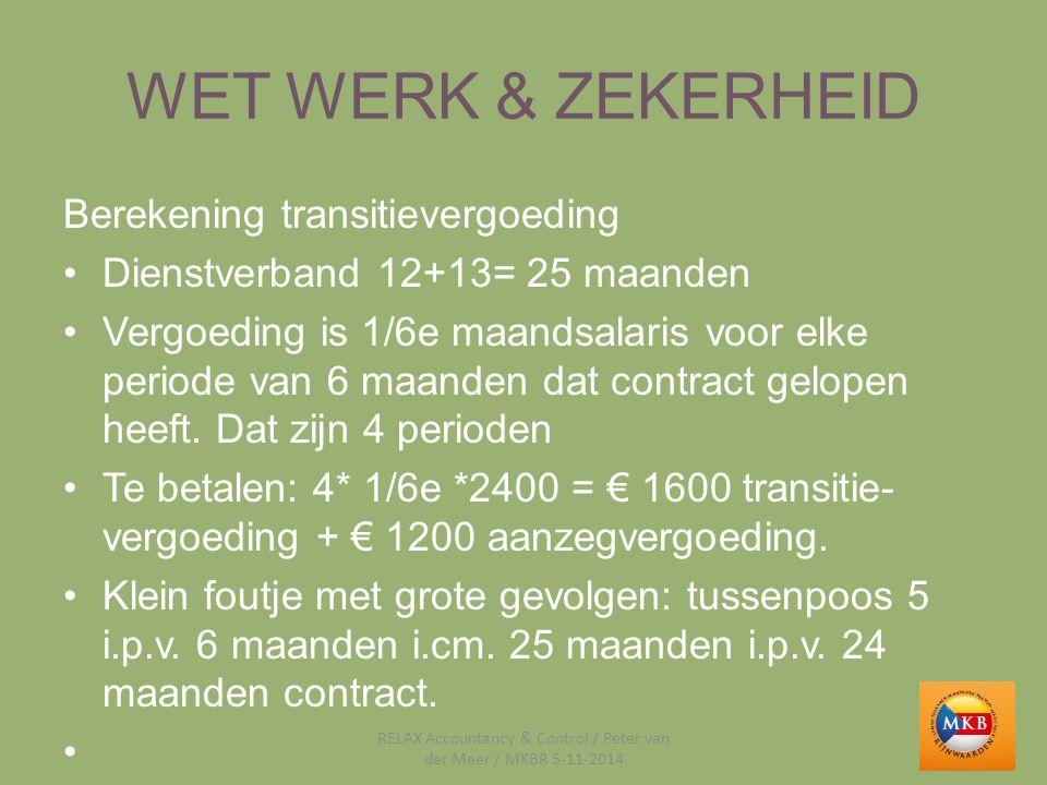 WET WERK & ZEKERHEID Berekening transitievergoeding Dienstverband 12+13= 25 maanden Vergoeding is 1/6e maandsalaris voor elke periode van 6 maanden da