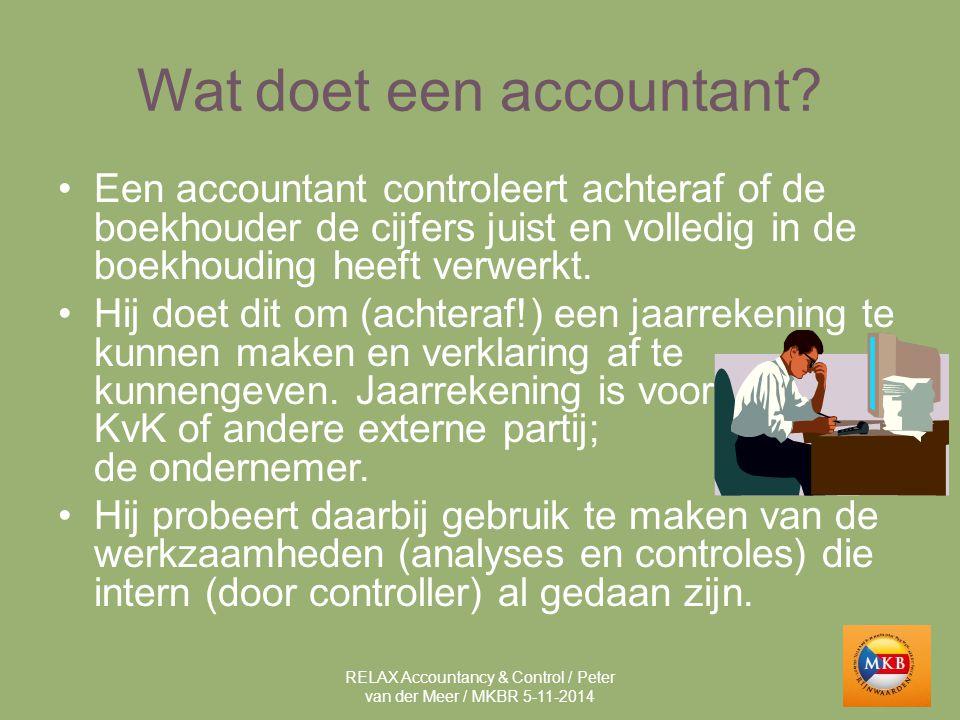 Wat doet een accountant? Een accountant controleert achteraf of de boekhouder de cijfers juist en volledig in de boekhouding heeft verwerkt. Hij doet