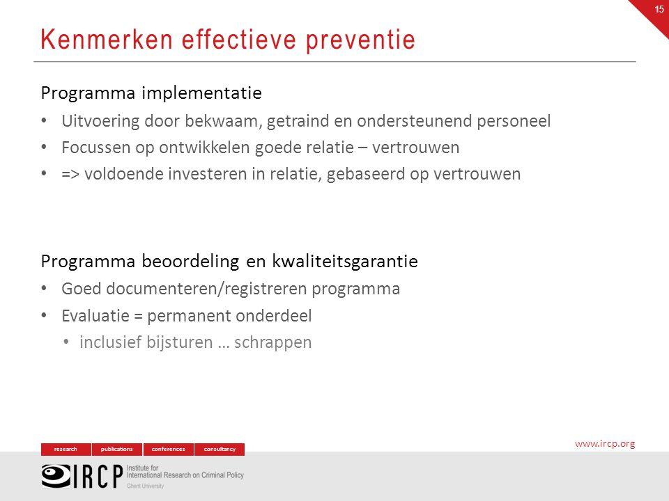 researchpublicationsconferencesconsultancy www.ircp.org Programma implementatie Uitvoering door bekwaam, getraind en ondersteunend personeel Focussen