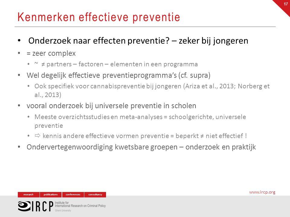 researchpublicationsconferencesconsultancy www.ircp.org Onderzoek naar effecten preventie? – zeker bij jongeren = zeer complex ~ ≠ partners – factoren