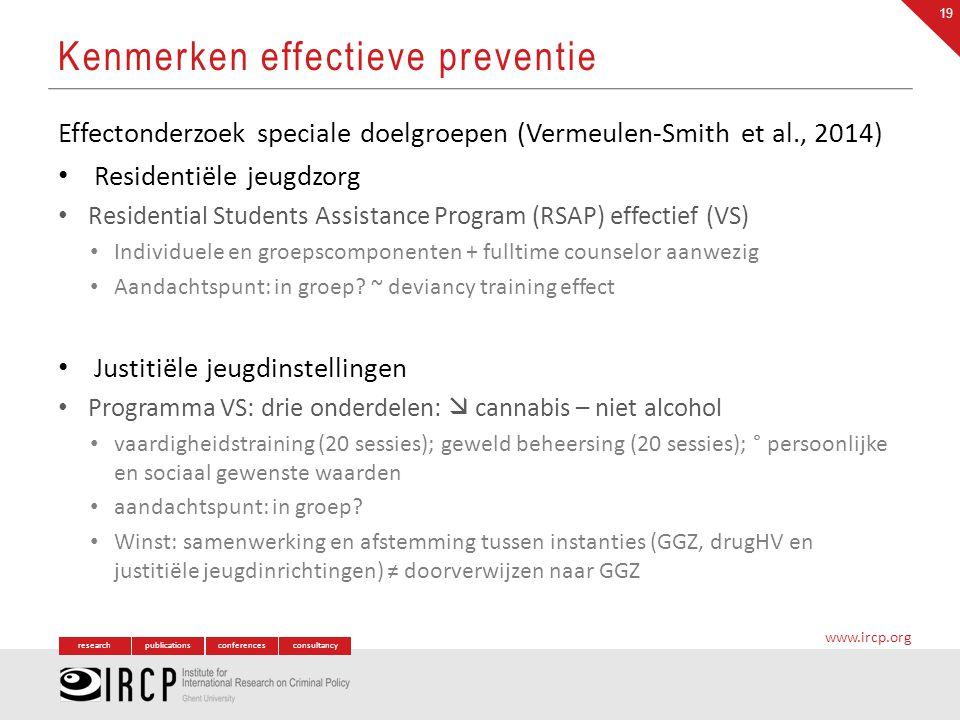researchpublicationsconferencesconsultancy www.ircp.org Effectonderzoek speciale doelgroepen (Vermeulen-Smith et al., 2014) Residentiële jeugdzorg Res