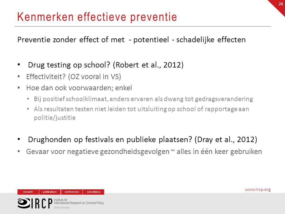 researchpublicationsconferencesconsultancy www.ircp.org Preventie zonder effect of met - potentieel - schadelijke effecten Drug testing op school? (Ro