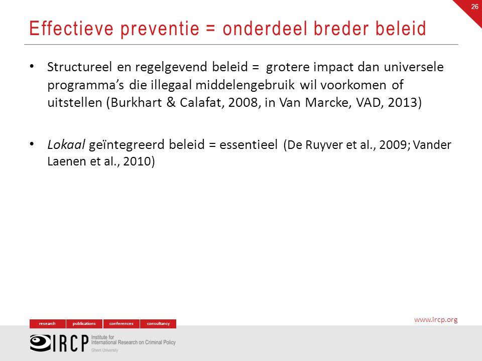 researchpublicationsconferencesconsultancy www.ircp.org Structureel en regelgevend beleid = grotere impact dan universele programma's die illegaal mid