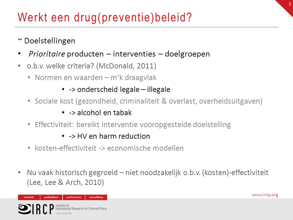 researchpublicationsconferencesconsultancy www.ircp.org ~ Doelstellingen Prioritaire producten – interventies – doelgroepen o.b.v.
