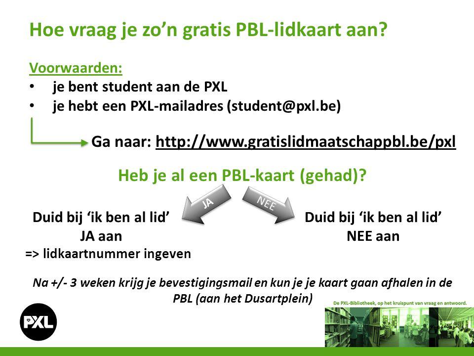 Voorwaarden: je bent student aan de PXL je hebt een PXL-mailadres (student@pxl.be) Ga naar: http://www.gratislidmaatschappbl.be/pxlhttp://www.gratislidmaatschappbl.be/pxl Heb je al een PBL-kaart (gehad).