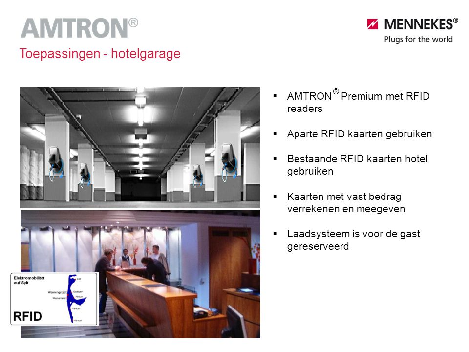 Toepassingen - hotelgarage  AMTRON Premium met RFID readers  Aparte RFID kaarten gebruiken  Bestaande RFID kaarten hotel gebruiken  Kaarten met va
