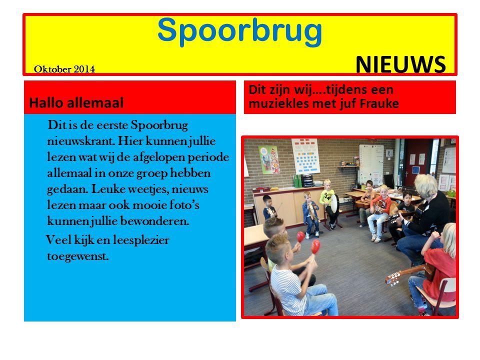 Spoorbrug Oktober 2014 NIEUWS Hallo allemaal Dit is de eerste Spoorbrug nieuwskrant.