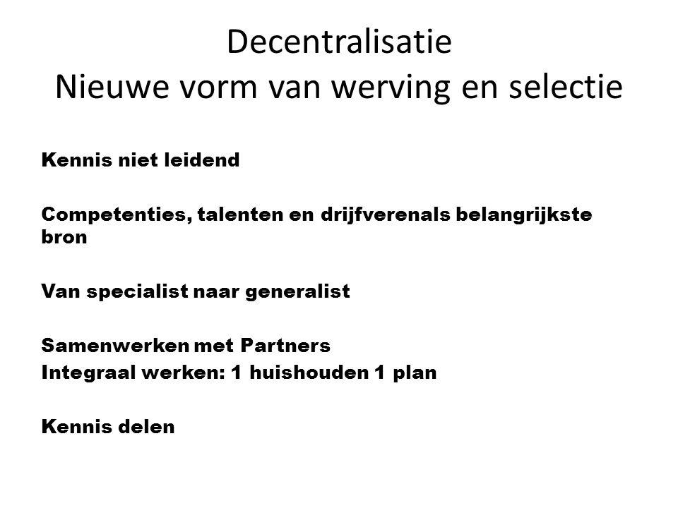 Inrichting wijkteams/gebiedsteams Veel verschillende vormen Afhankelijk van politieke besluiten Grootte van de gemeente Deelnemende partners