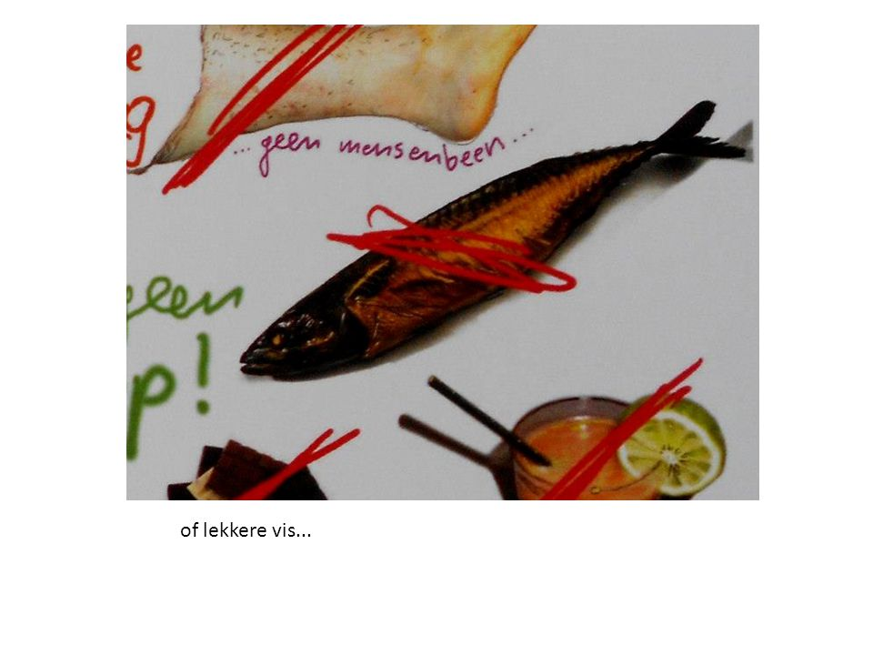 of lekkere vis...