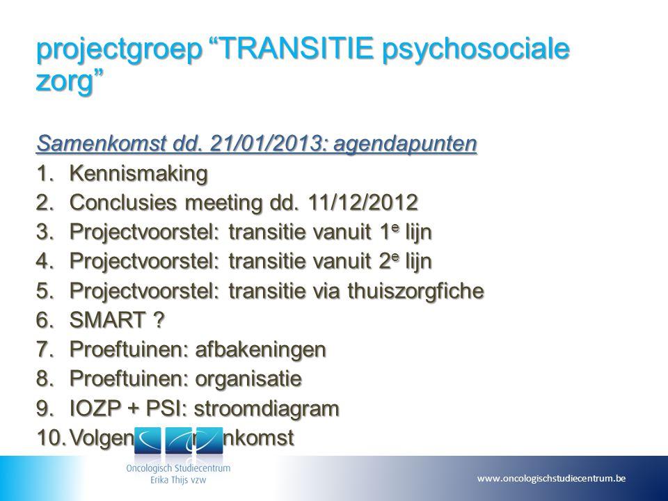 projectgroep TRANSITIE psychosociale zorg 1. KENNISMAKING www.oncologischstudiecentrum.be