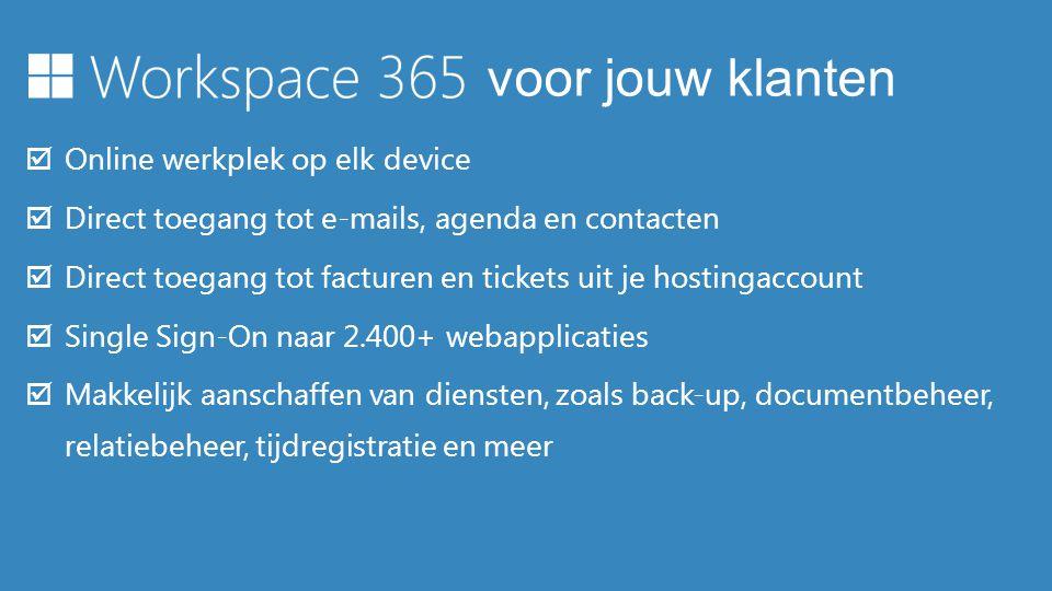  Online werkplek op elk device  Direct toegang tot e-mails, agenda en contacten  Direct toegang tot facturen en tickets uit je hostingaccount  Sin