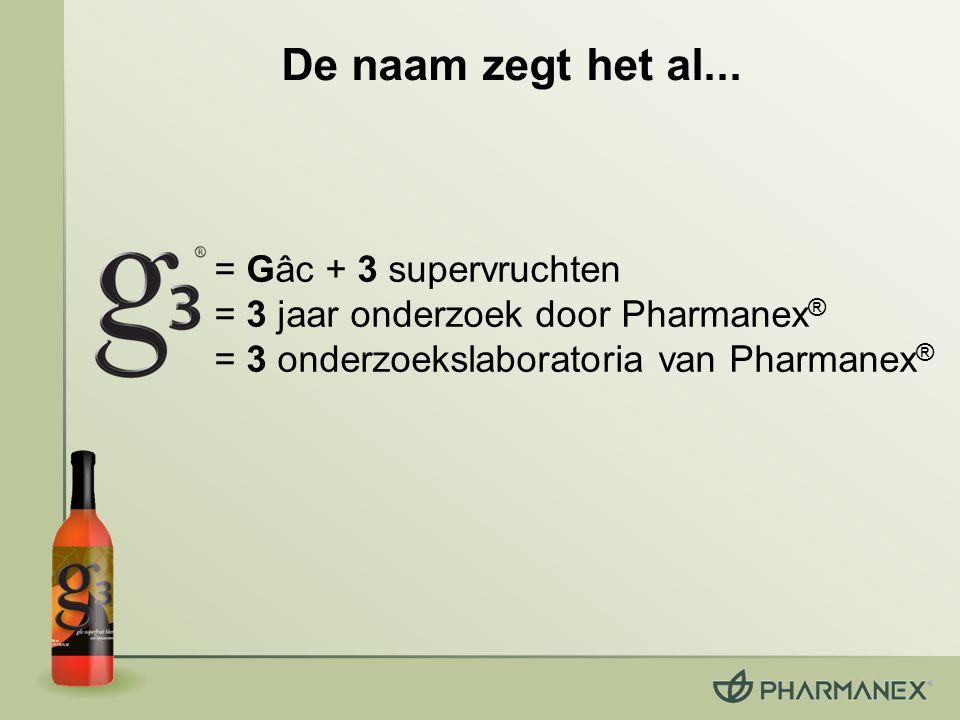 = Gâc + 3 supervruchten = 3 jaar onderzoek door Pharmanex ® = 3 onderzoekslaboratoria van Pharmanex ® De naam zegt het al...