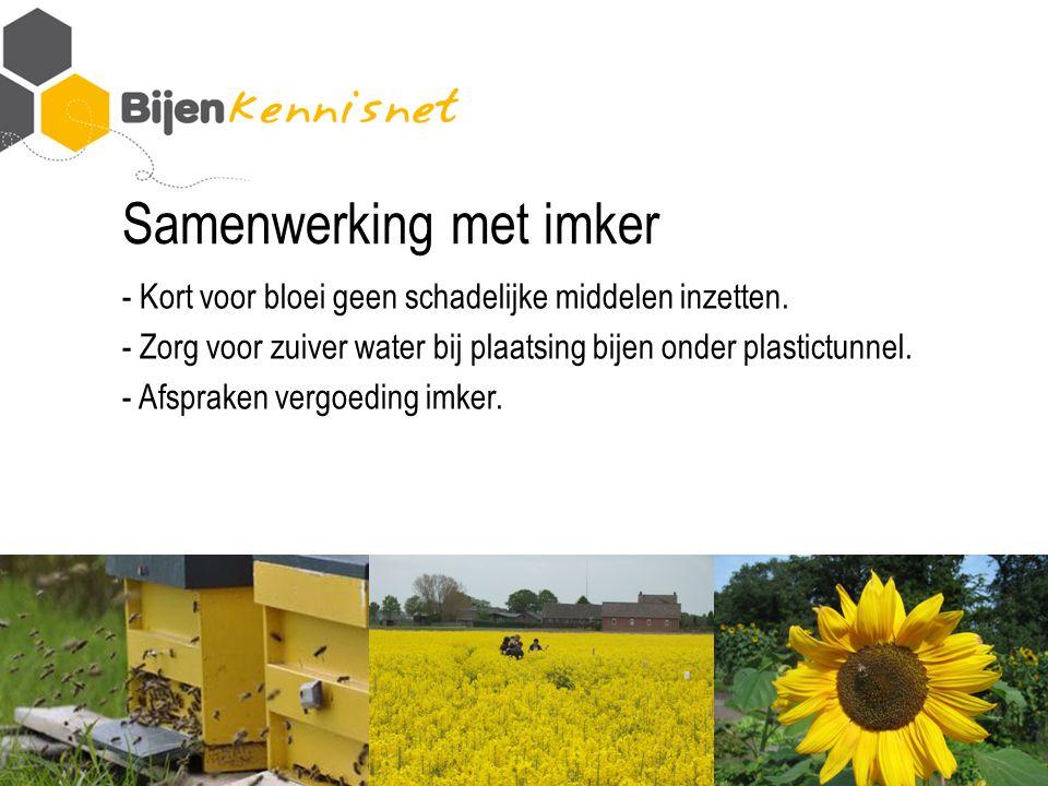 Samenwerking met imker - Kort voor bloei geen schadelijke middelen inzetten.