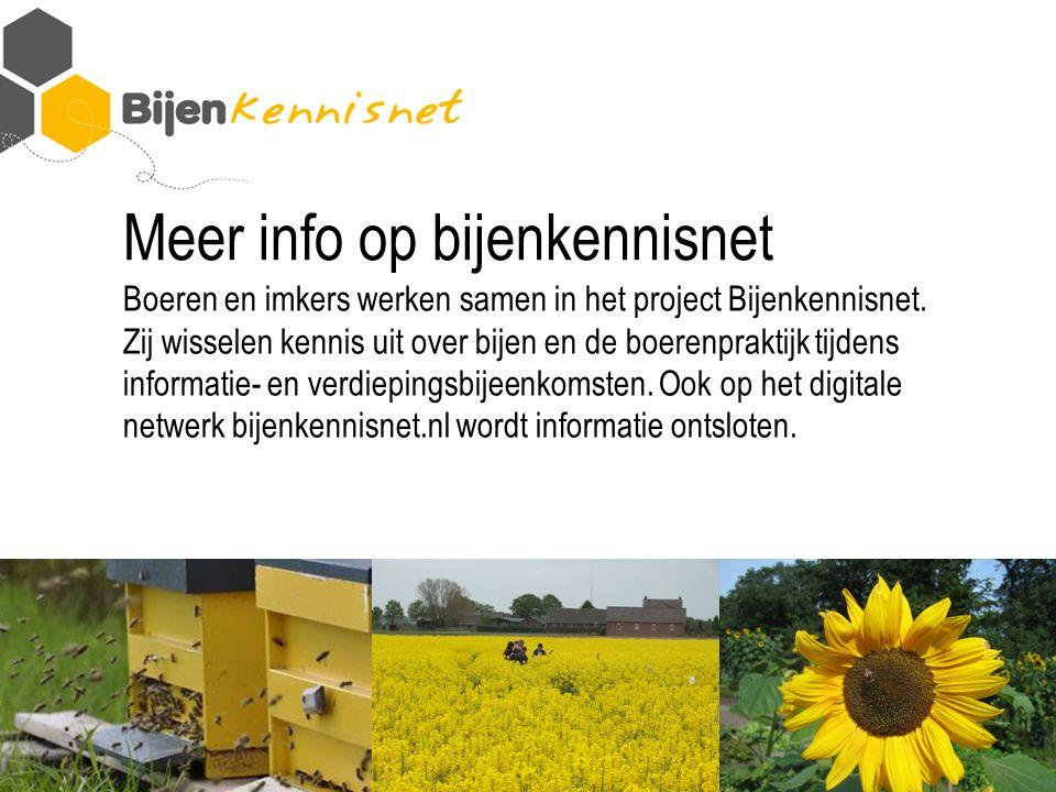 Meer info op bijenkennisnet Boeren en imkers werken samen in het project Bijenkennisnet.