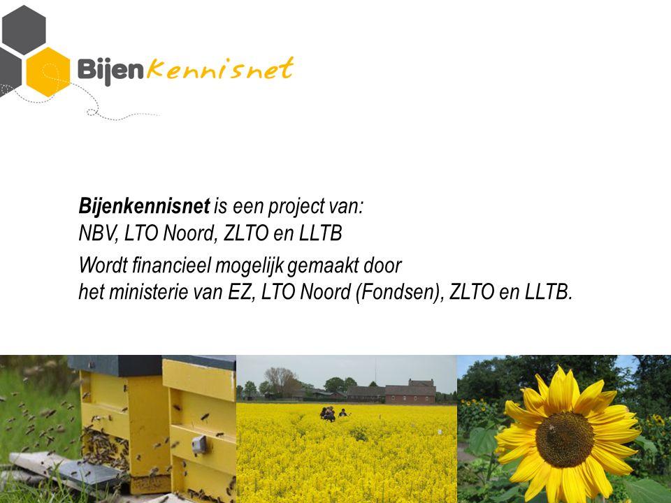 Bijenkennisnet is een project van: NBV, LTO Noord, ZLTO en LLTB Wordt financieel mogelijk gemaakt door het ministerie van EZ, LTO Noord (Fondsen), ZLTO en LLTB.