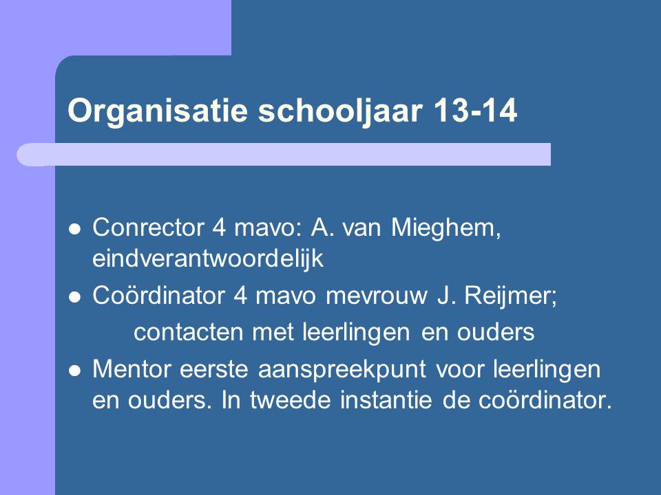 Organisatie schooljaar 13-14 Conrector 4 mavo: A.