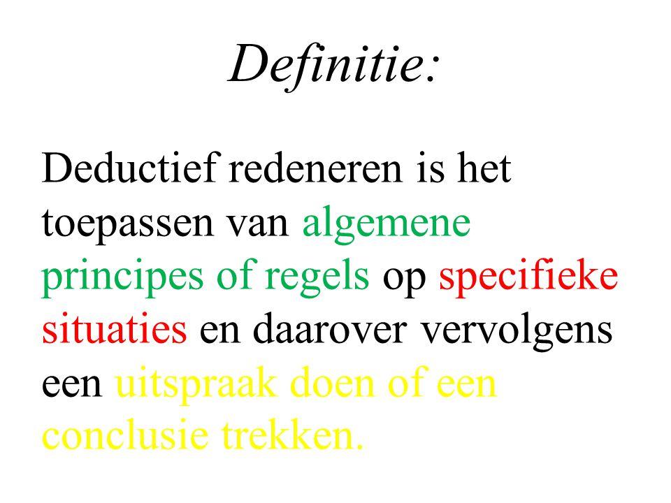 Definitie: Deductief redeneren is het toepassen van algemene principes of regels op specifieke situaties en daarover vervolgens een uitspraak doen of een conclusie trekken.