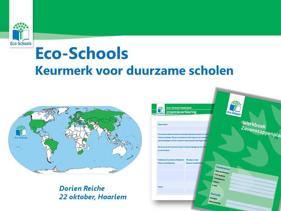 Eco-Schools Keurmerk voor duurzame scholen Dorien Reiche 22 oktober, Haarlem