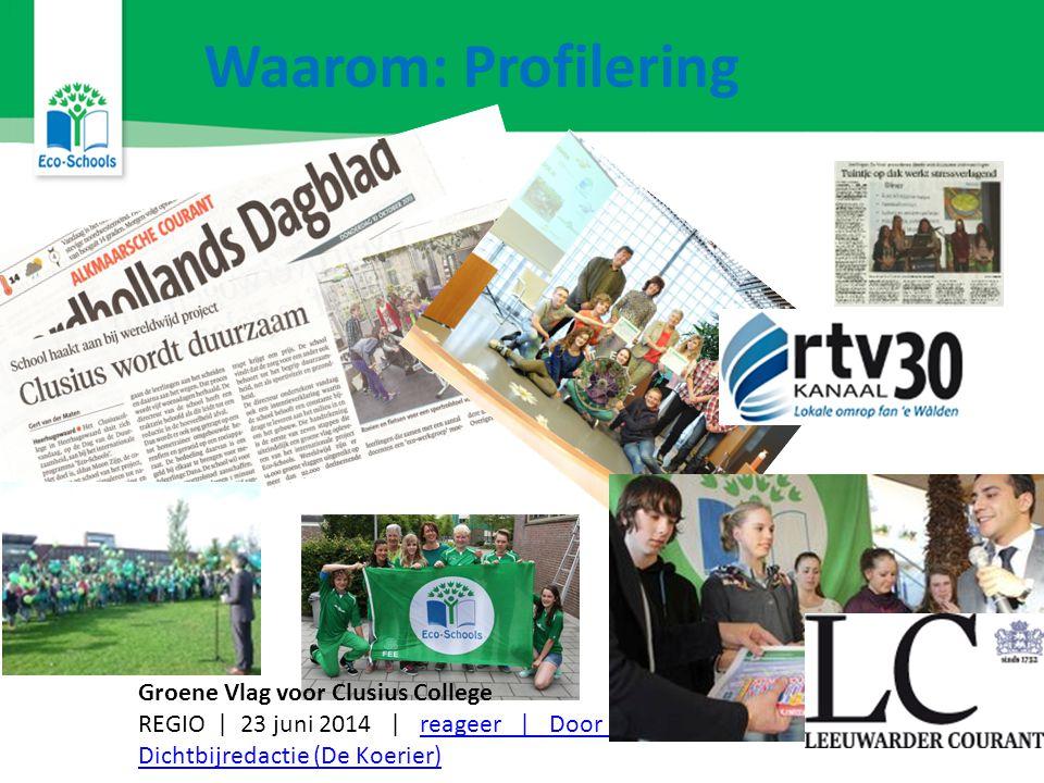 Waarom: Profilering Groene Vlag voor Clusius College REGIO | 23 juni 2014 | reageer | Door de Dichtbijredactie (De Koerier)reageer | Door de Dichtbijredactie (De Koerier)