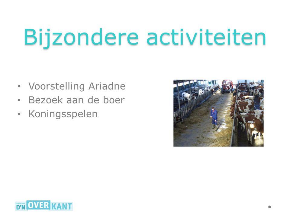 Bijzondere activiteiten Voorstelling Ariadne Bezoek aan de boer Koningsspelen