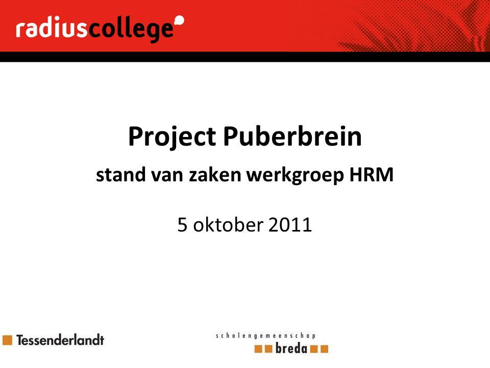 Project Puberbrein stand van zaken werkgroep HRM 5 oktober 2011