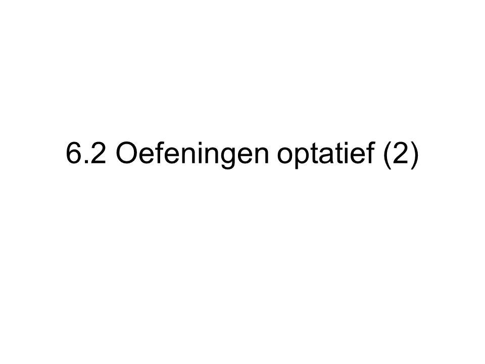 6.2 Oefeningen optatief (2)