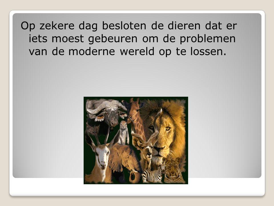 Op zekere dag besloten de dieren dat er iets moest gebeuren om de problemen van de moderne wereld op te lossen.