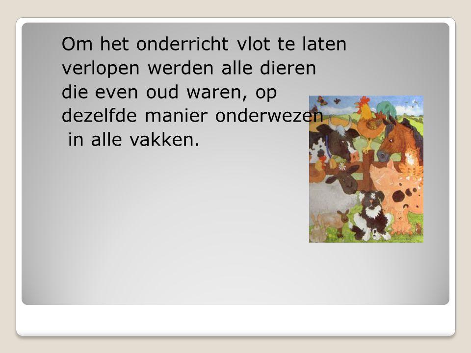 Om het onderricht vlot te laten verlopen werden alle dieren die even oud waren, op dezelfde manier onderwezen in alle vakken.